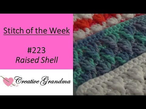 Stitch Of The Week #223 Raised Shell Stitch Pattern (FREE PATTERN At The End Of Video)