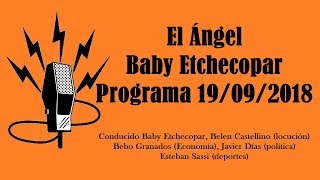 El Ángel con Baby Etchecopar Programa 19/09/2018