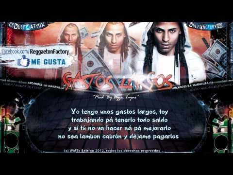 "Arcangel - ""Gastos Largos"" con Letra ★New Reggaeton 2012★"