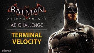 Batman: Arkham Knight – AR Challenges – Predator – Terminal Velocity (As Batman)
