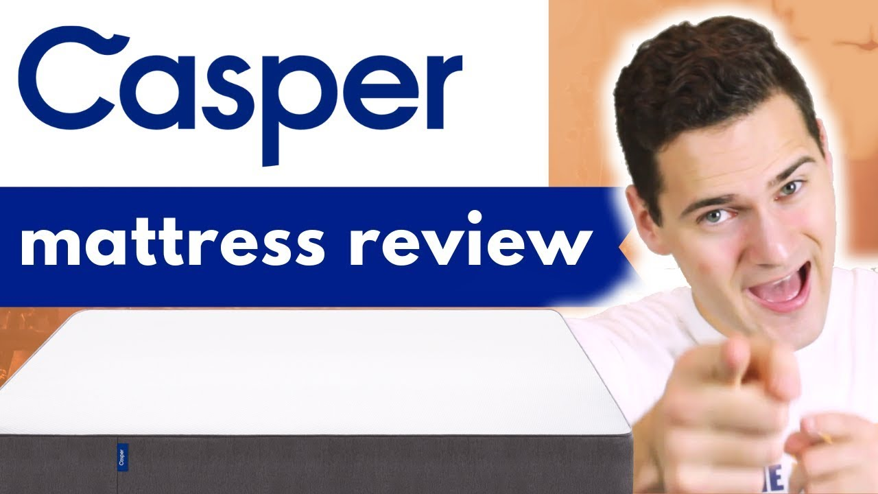 Casper Mattress Review for 2019 - The Right One for You