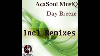 AcaSoul MusiQ - Day Breeze ( Zwithy De Quiver's MOQS Remix)