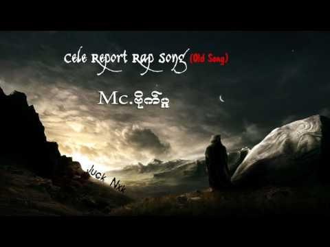 Myanmar Cele Report Rap Song(Old Song) - MC ဗုိက္ပူ