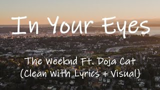 The Weeknd - In Your Eyes Ft. Doja Cat (Clean With Lyrics + Visual)