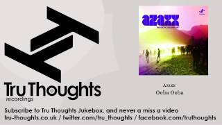 Azaxx - Ooba Ooba - Tru Thoughts Jukebox