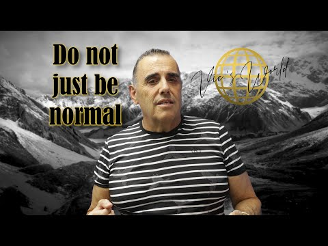 Vic's World - Do not just be normal