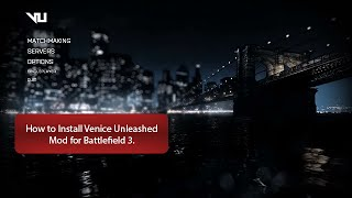 How to Install Venice Unleashed for BF3