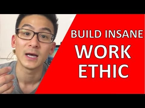 Work Ethic   How To Build Insane Work Ethic!