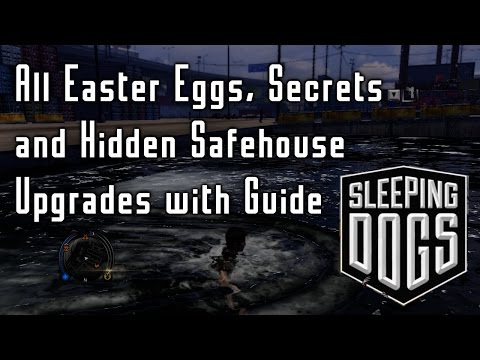 Sleeping Dogs All Easter Eggs, Secrets and Hidden Safehouse Upgrades (+ Guide)
