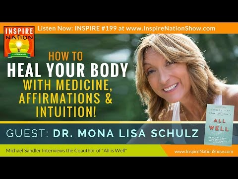 ★-heal-your-body-w/medicine,-affirmations-&-intuition-|-dr.-mona-lisa-shulz-|-medical-intuitive