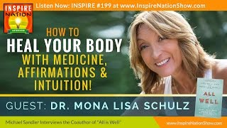 ★ Heal Your Body w/Medicine, Affirmations & Intuition | Dr. Mona Lisa Shulz | Medical Intuitive