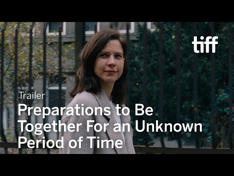 PREPARATIONS TO BE TOGETHER FOR AN UNKNOWN PERIOD OF TIME Trailer | TIFF 2020