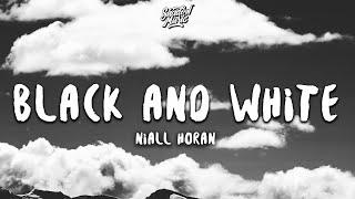 Niall Horan - Black and White (Lyrics)