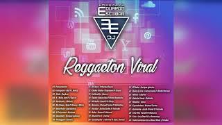 Reggaeton Viral mix Dj Eduardo Escobar