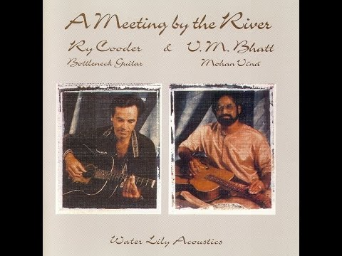 A Meeting By The River-Ry Cooder & V.M.Bhatt(HQ)