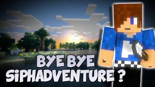 BYE BYE SIPHADVENTURE ?