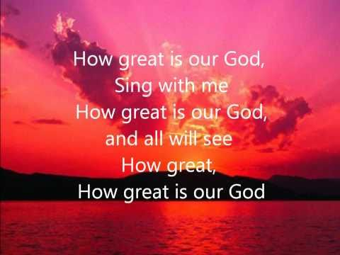 How Great is our God Chris Tomlin With Lyrics