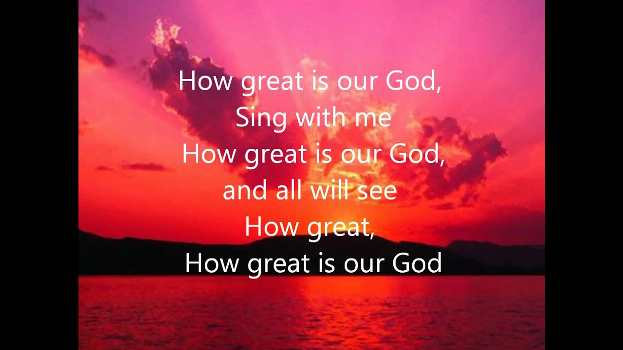 Chris Tomlin - How Great Is Our God (Lyrics And Chords ...