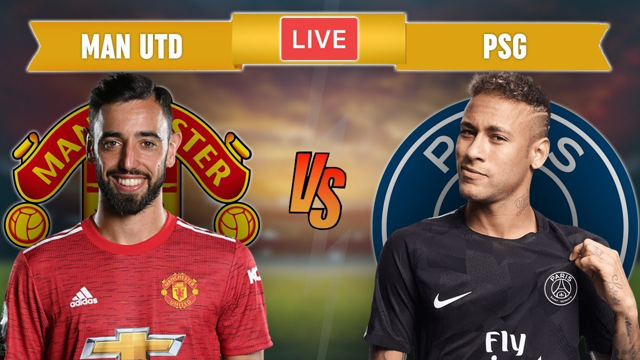 MANCHESTER UNITED vs PSG - LIVE STREAMING - Champions League - Football Match