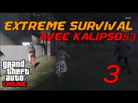 Extreme Survival 3 avec Kalipso 53 ! Dound view | GTA V Online