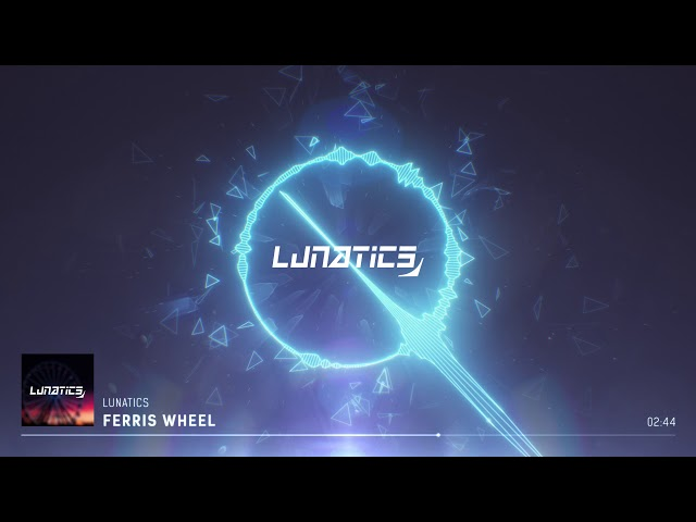 Lunatics - Ferris Wheel ( Original Mix )