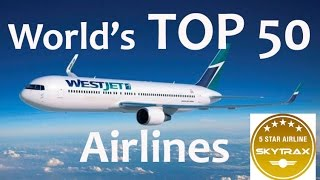 Top 10 Airlines - TOP 50 World's Best Airlines
