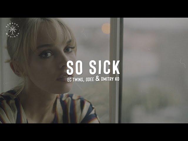 EC Twins, ODEE, Dmitry KO - So Sick (Lyrics)