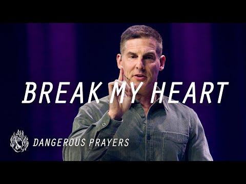 The Most Dangerous Prayer: Break My Heart