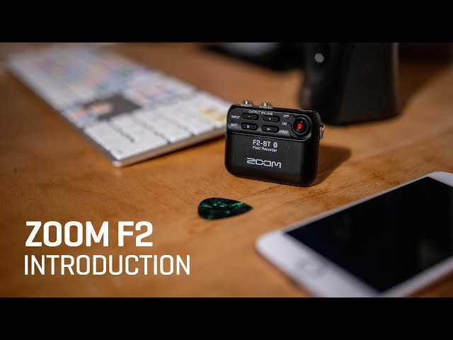 The Zoom F2 Field Recorder : Introduction