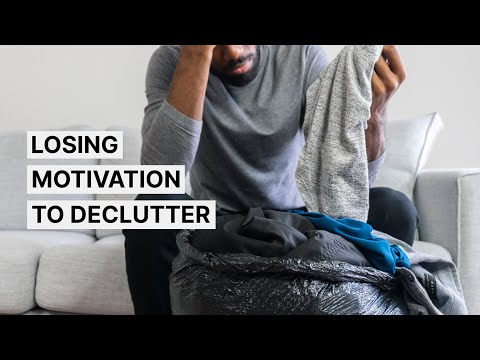 Losing motivation to declutter, here's why