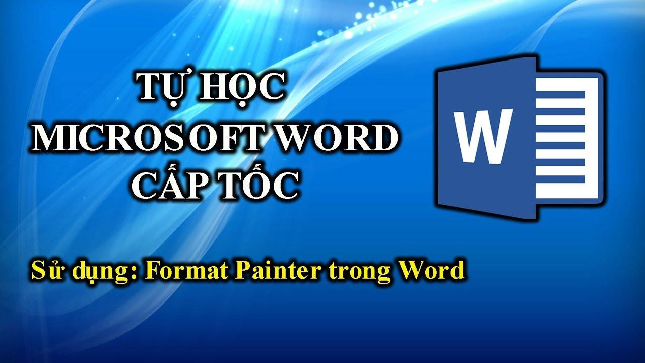 016 | Học Word 2010 | Chức năng Format Painter trong Word