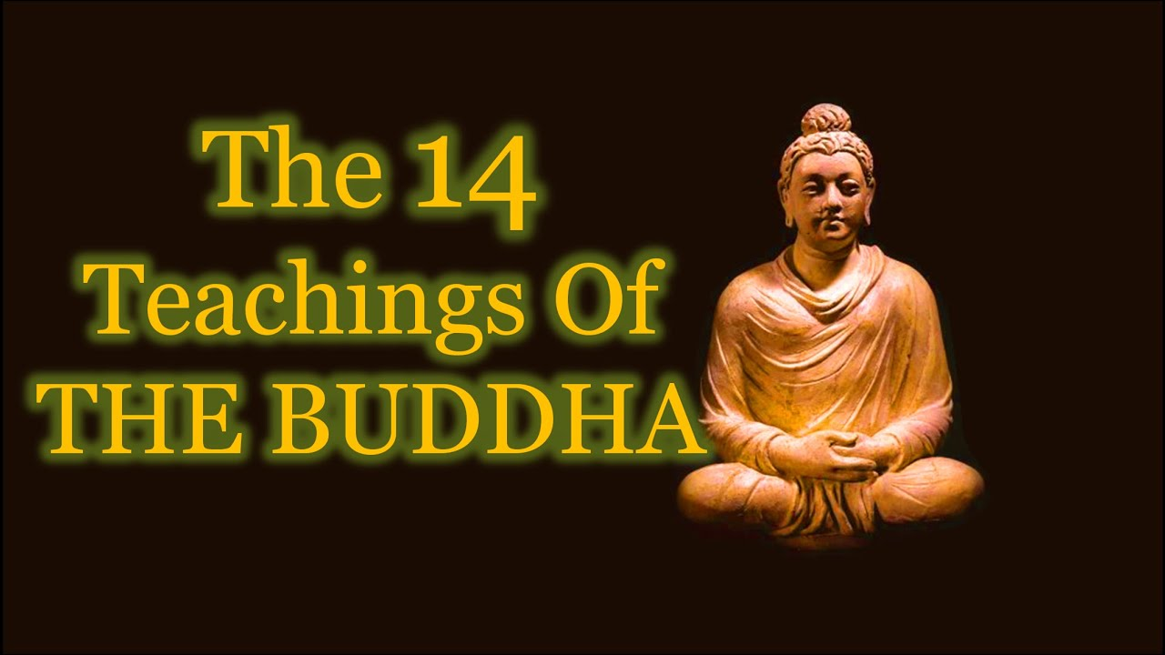 Buddha Quotes The Fourteen Teachings Of The Buddha Youtube