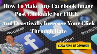How To Make Any Facebook Image Post Clickable FOR FREE!!