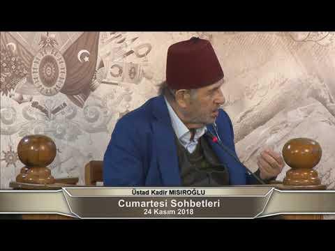 Üstad Kadir Mısıroğlu ile Cumartesi Sohbetleri (24.11.2018)