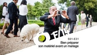 Bien préparer son matériel avant un mariage - F/1.4 - S01E31