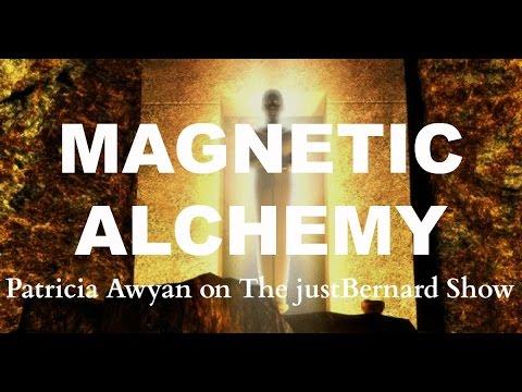 Magnetic Alchemy - Patricia Awyan on The justBernard Show