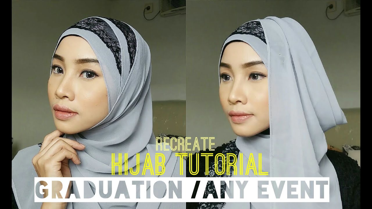 HIJAB TUTORIAL RECREATE HIJAB GRADUATION AND HIJAB PARTY JILBAB