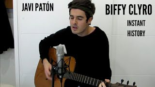 Instant History - Biffy Clyro (cover by Javi Patón)