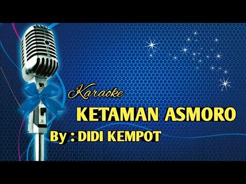 KARAOKE KETAMAN ASMORO (DIDI KEMPOT)