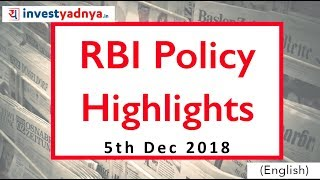 RBI Policy Highlights 5 Dec 2018 | MPC Keeps Repo Rate Unchanged At 6.5% | Monetary Policy