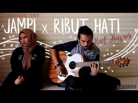 Hael Husaini - Jampi & Ribut Hati (Mashup by Aina Abdul)