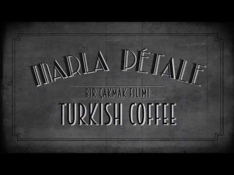 Marla Pétale - Turkish Coffee (offizielles Video)
