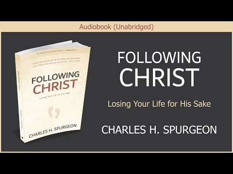 Following Christ | Charles H Spurgeon | Free Audiobook
