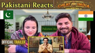 Pakistani Reacts To | Cheat India Trailer | Emraan Hashmi | Soumik Sen | Releasing 25 January