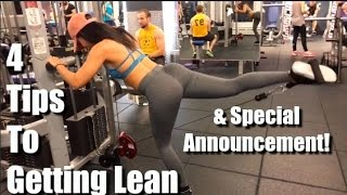 4 Tips To Getting Lean + Special Announcement!!!!