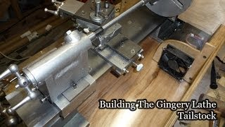 Making the Gingery Lathe Tailstock