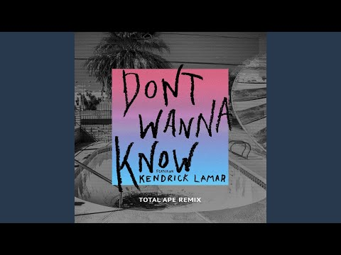 Don't Wanna Know (Total Ape Remix)