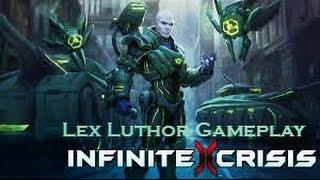 Infinite Crisis Lex Luthor Gameplay
