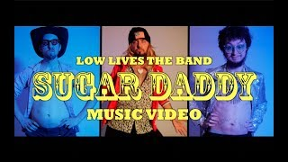 Low Lives The Band Sugar Daddy Official Music Audio