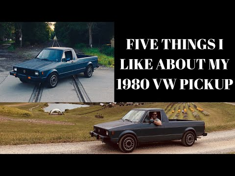 FIVE THINGS I LIKE ABOUT MY 1980 VW PICKUP